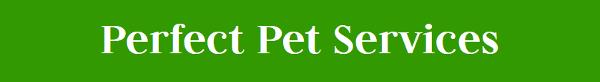 Perfect Pet Services